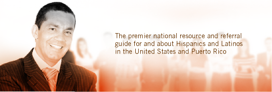The premier national resource and referral guide for and about Hispanic and Latinos in the United States and Puerto Rico.